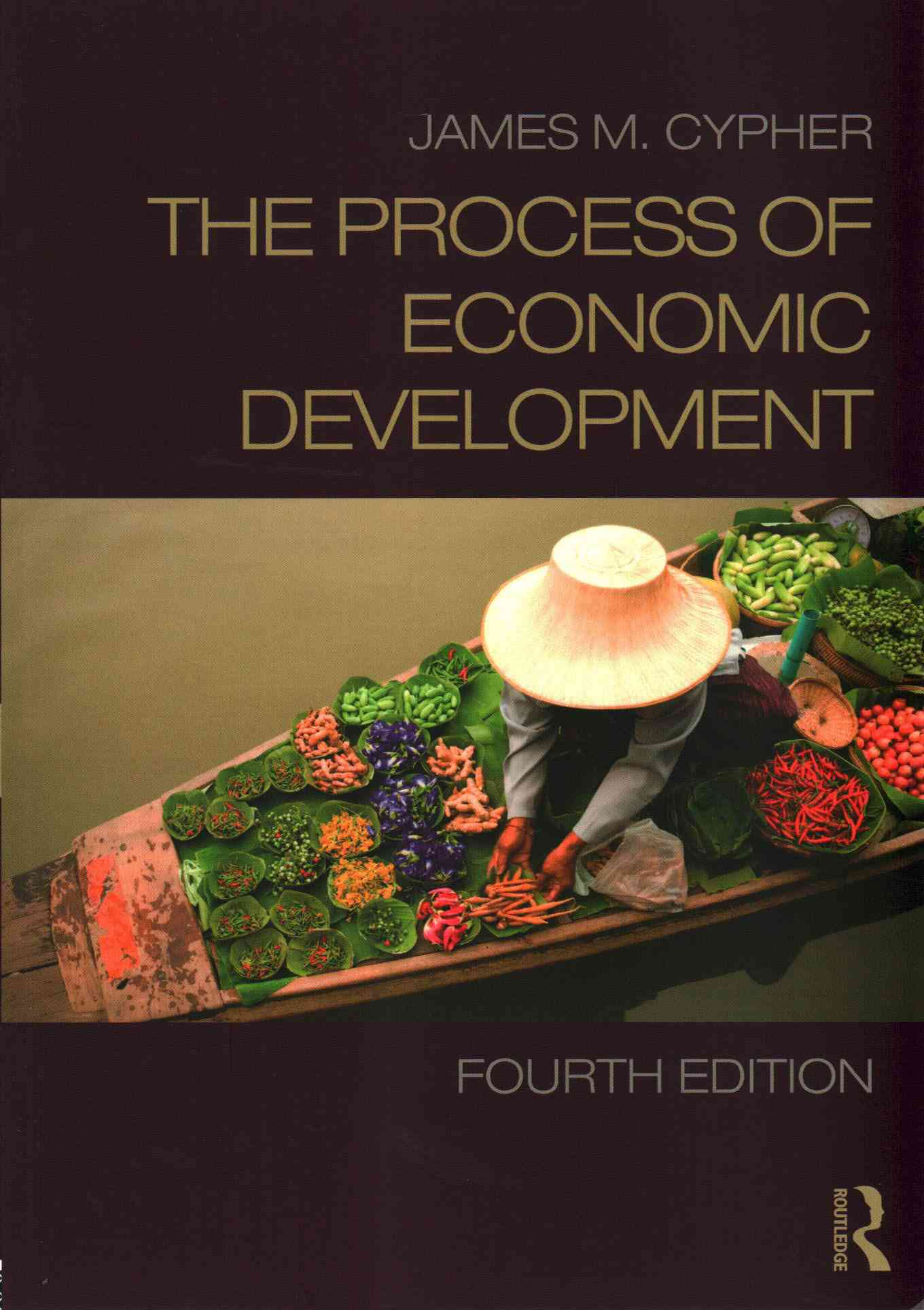The Process of Economic Development By Cypher, James M.