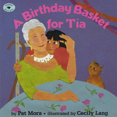 A Birthday Basket for Tia By Mora, Pat/ Lang, Cecily (ILT)