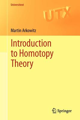 Introduction to Homotopy Theory By Arkowitz, Martin